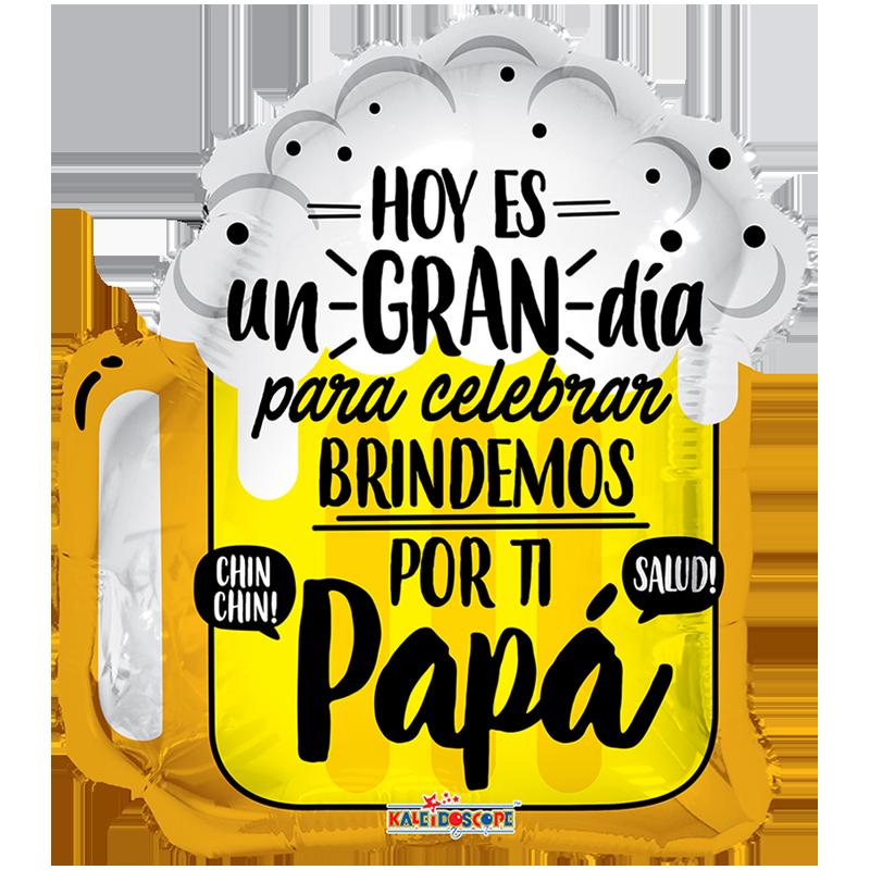Globo Hoy Es Un Gran Día Para Celebrar Brindemos Por Ti Papá